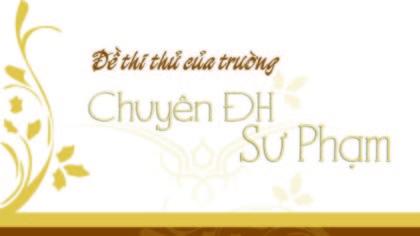 Đề thi thử môn Tiếng Anh trường THPT Chuyên ĐH Sư Phạm Hà Nội