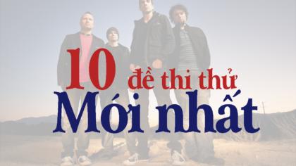 Tuyển tập 10 đề thi thử tiếng Anh THPT Quốc gia 2018 mới nhất