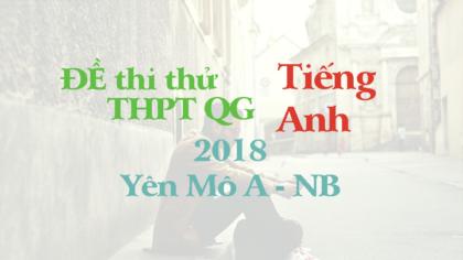 Đề thi thử tiếng Anh THPT Quốc Gia 2018 trường Yên Mô A - Ninh Bình