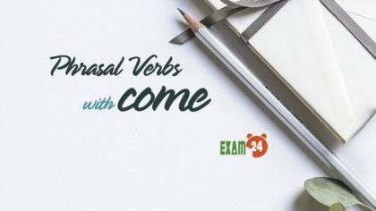Phrasal Verbs with Come