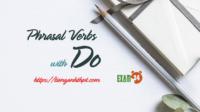 phrasal Verbs with do - cụm động từ trong tiếng Anh
