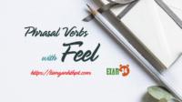 phrasal Verbs with feel - Cụm động từ trong Tiếng Anh