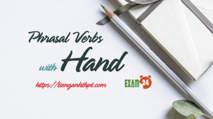 Phrasal Verbs with Hand - Cụm động từ trong tiếng Anh