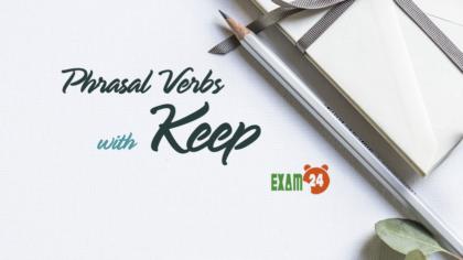 Phrasal Verbs with Keep - Cụm Động từ trong tiếng Anh
