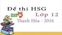 Đề thi HSG tiếng Anh lớp 12 tỉnh Thanh Hóa năm 2016 - Có đáp án
