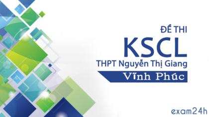 Đề thi KSCL Tiếng Anh trường THPT Nguyễn Thị Giang - Vĩnh phúc 2018