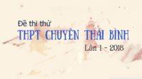 Giải chi tiết đề thi thử tiếng Anh trường THPT chuyên Thái Bình