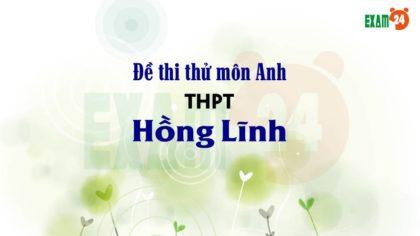 Đề thi thử THPT Quốc Gia 2019 môn Anh trường THPT Hồng Lĩnh – Hà Tĩnh lần 1