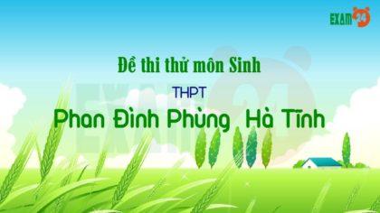 Đề thi thử môn Sinh THPT Phan Đình Phùng - Hà Tĩnh lần 1- 2019