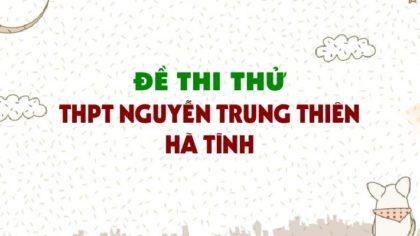 Đề thi thử môn Sinh trường THPT Nguyễn Trung Thiên - Hà Tĩnh lần 2 - 2019
