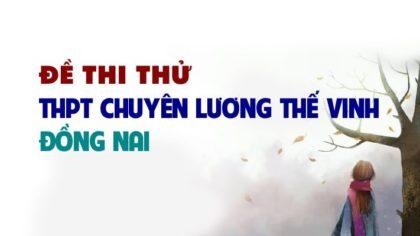 Đề thi thử môn Anh trường THPT Chuyên Lương Thế Vinh - Đồng Nai lần 2 - 2019
