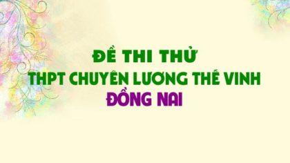 Đề thi thử môn Sinh trường THPT Chuyên Lương Thế Vinh - Đồng Nai lần 2 - 2019