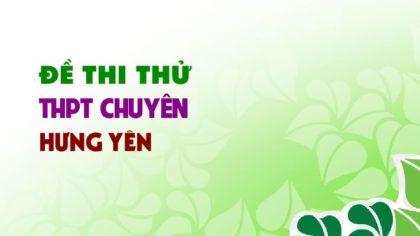 GIẢI CHI TIẾT Đề thi thử môn Sinh trường THPT Chuyên Hưng Yên lần 3 - 2019