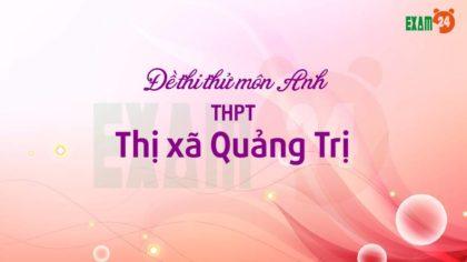 Đề thi thử môn Anh 2019 THPT Thị xã Quảng Trị lần 2