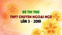 GIẢI CHI TIẾT Đề thi thử môn Anh trường THPT Chuyên Ngoại Ngữ lần 3 - 2019