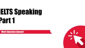 12 chủ đề phổ biến ielts speaking part 1
