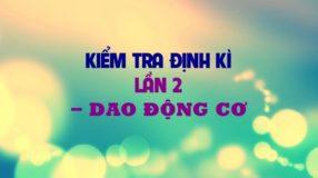 Đề kiểm tra định kỳ Dao động cơ - lần 2 - thầy Bùi Xuân Dương